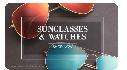 Watches & Sunglasses