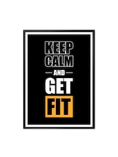 Keep Calm And Get Fit Quotes Framed Poster - Lab No. 4 - The Quotography Department