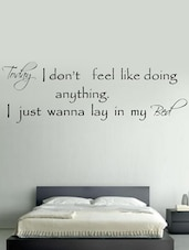 """ I Just Wanna Lay In My Bed "" Wall Sticker - Decor Kafe"