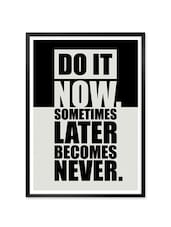 """"""" Do It Now …"""" Quoted Framed Poster - Lab No. 4 - The Quotography Department"""