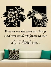 """ Flowers Are … Soul Into "" Wall Sticker - Creative Width Design"