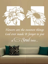 """Flowers Are The Sweetest Thing..."" Quoted Vinyl Wall Sticker - Creative Width Design"