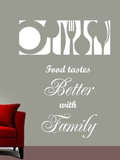 """Food Tastes Better…"" Quoted Vinyl Wall Sticker - Creative Width Design"