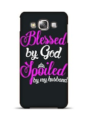 Blessed By God Spoiled By MyHusband Samsung Galaxy E5  available at Limeroad for Rs.799