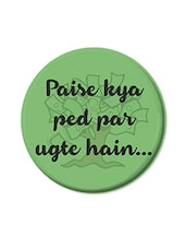"""Pese Kya Ped Par Ugte Hai..."" Quoted Fridge Magnet - Thinking Of You"