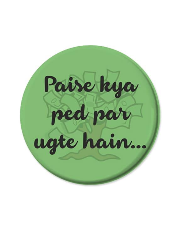 """Pese Kya Ped Par Ugte Hai..."" Quoted Fridge Magnet - Thinking Of You"
