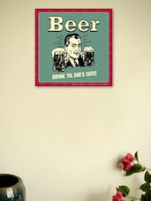 Beer Drink 'Til She Is Cute!- Wall Poster - BCreative