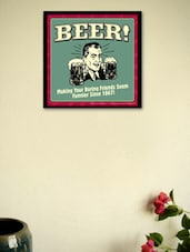 Beer Making Your... Framed - Wall Poster - BCreative