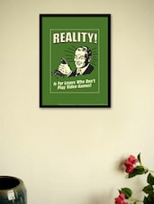 Reality! Is For Losers.. Framed - Wall Poster - BCreative