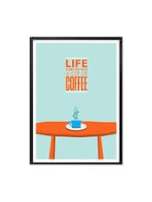 Life Is Better With Coffee Print Typography Poster Design For Coffee Shop Framed Wall Decor - Lab No. 4 - The Quotography Department