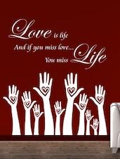 """ Love Is Life … Miss Life "" Wall Sticker - Creative Width Design"