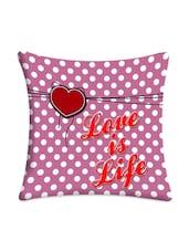 "Polka Dots ""love Is Life"" Printed Cushion Cover - Mesleep"