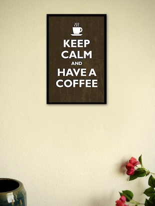 Keep Calm and Have a Coffee Framed Poster